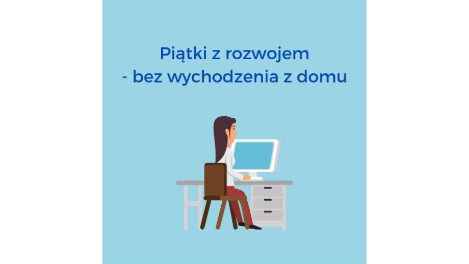 """O asertywności online – pierwsze spotkania w ramach cyklu """"Piątki z rozwojem – bez wychodzenia z domu!"""" za nami"""
