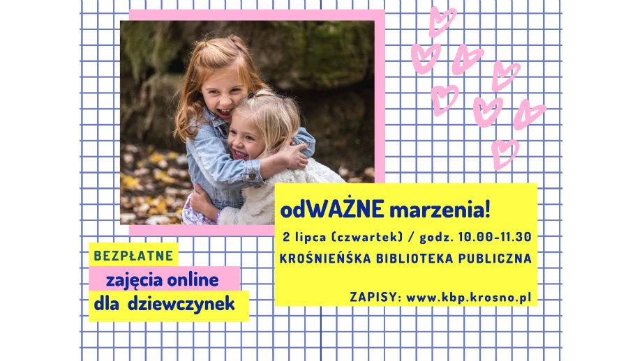 odWAŻNE marzenia! Bezpłatnie zajęcia online dla dziewczynek w Krośnieńskiej Bibliotece Publicznej