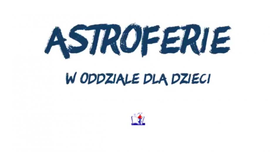Astroferie w Oddziale dla Dzieci